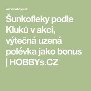 Šunkofleky podle Kluků v akci, výtečná uzená polévka jako bonus | HOBBYs.CZ