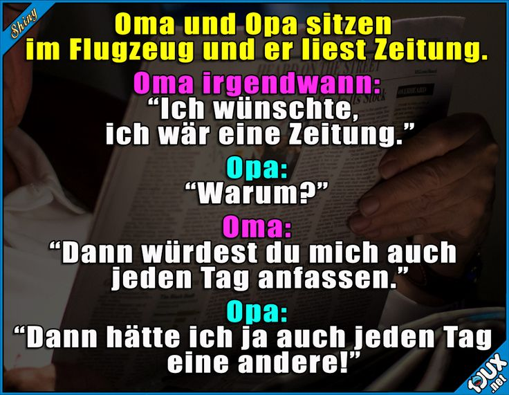 Schlagfertiger Opi ^^ #lustig #Zeitung #Sprüche #lustigeSprüche #lustigeStorys #Humor #Opaistderbester #gemein #Jodel #lustigeMemes
