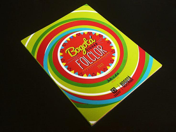 Catálogo / Bogotá Ciudad Folclor. Diseño editorial y diagramación: Zambrano.  Bogotá, 2013.