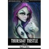 Thursday Thistle: A Fairy Tale (Kindle Edition)By August V. Fahren