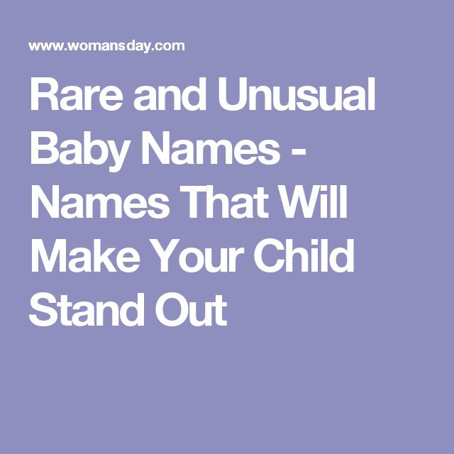 Rare and Unusual Baby Names - Names That Will Make Your Child Stand Out