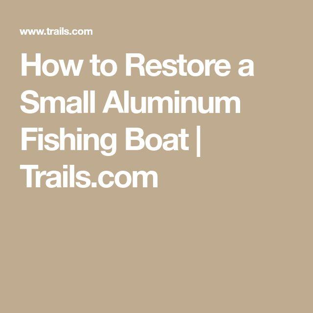 How to Restore a Small Aluminum Fishing Boat | Trails.com