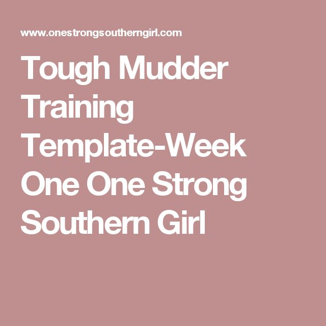 Tough Mudder Training Template-Week One One Strong Southern Girl