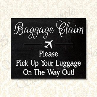 Baggage Claim Chalkboard Print can be displayed at your wedding favor table, bridal shower favor table or travel themed party! HOW IT WORKS: