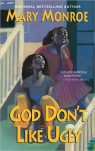 God Still Don't Like Ugly by Mary Monroe, Paperback | Barnes & Noble®