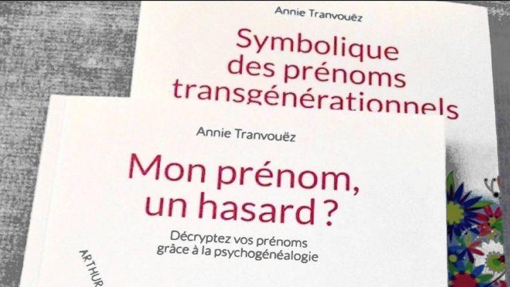 Mon prénom, un hasard ? Annie Tranvouez, Psychogénéalogiste sur Préventi...