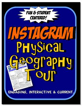 This physical geography assignment is engaging, current and student centered. Students complete an Instagram physical geography picture montage about their experiences traveling in a specific geographical region. Students identify/draw major physical features and detail their experiences in each geographical region.The information required is general so it can be used for ANY region.