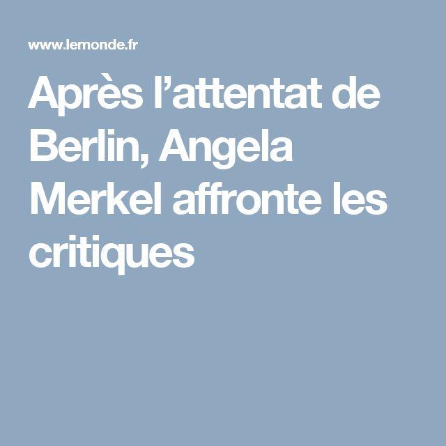 Après l'attentat de Berlin, Angela Merkel affronte les critiques