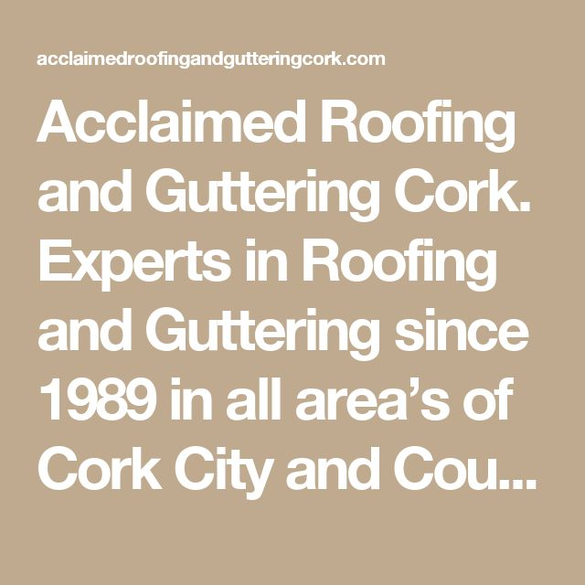 Acclaimed Roofing and Guttering Cork. Experts in Roofing and Guttering since 1989 in all area's of Cork City and County. Talk to the local professionals roofers. Receive free quote. Cork City and County Roofing and Roof Repairs We are Fully Insured and Registered Roofers in Cork. Roofing Leaks fixed in Cork Registered and Fully Insured Work fully Guaranteed Roofing Contractors in Cork using 100% Irish Materials and Irish Products.