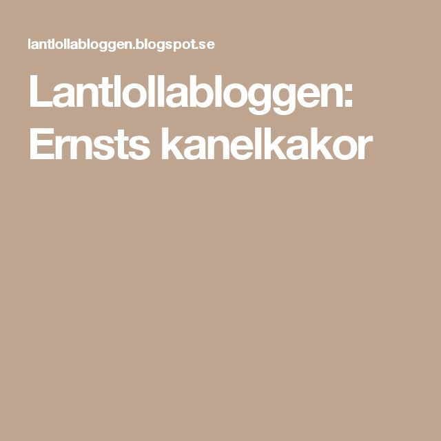 Lantlollabloggen: Ernsts kanelkakor