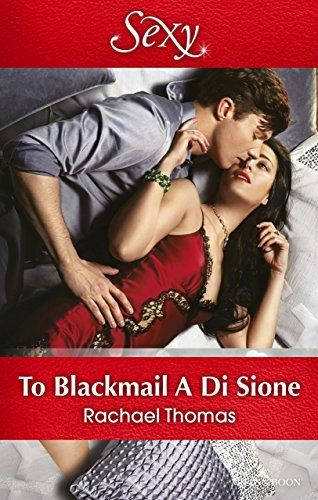 Mills & Boon : To Blackmail A Di Sione (The Billionaire's…