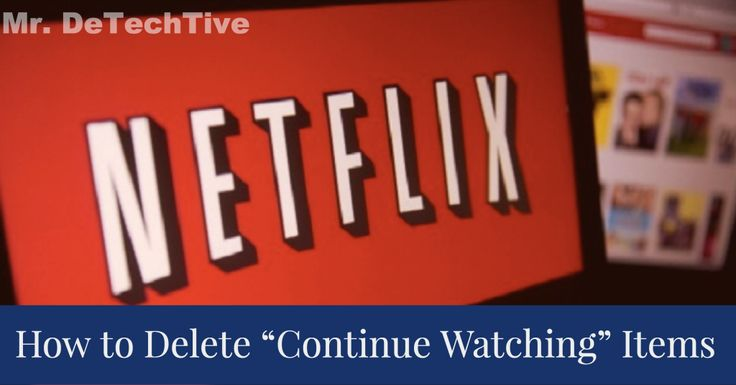How to Delete Continue Watching on Netflix [GUIDE]