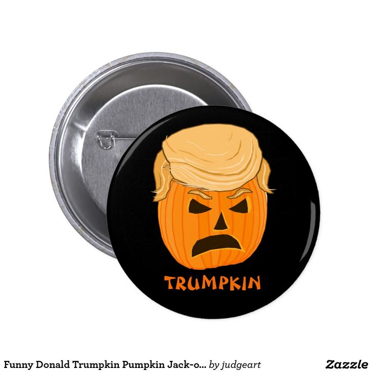 "Funny Donald Trumpkin Pumpkin Jack-o-lantern Pinback Button. This funny design features an illustration of a carved pumpkin with Donald Trump hair and eyebrows. The word ""TRUMPKIN"" appears below the jack-o-lantern in a fun orange font. Celebrate Halloween and the 2016 presidential election with one button!"