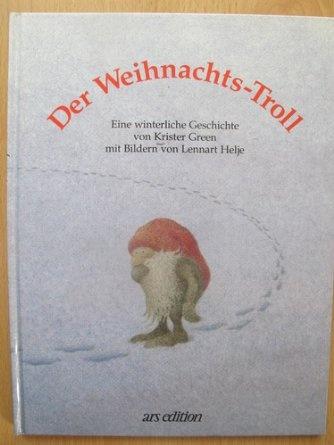 Der Weihnachtstroll. Eine winterliche Geschichte: Amazon.de: Krister Green, Lennart Helje: Bücher