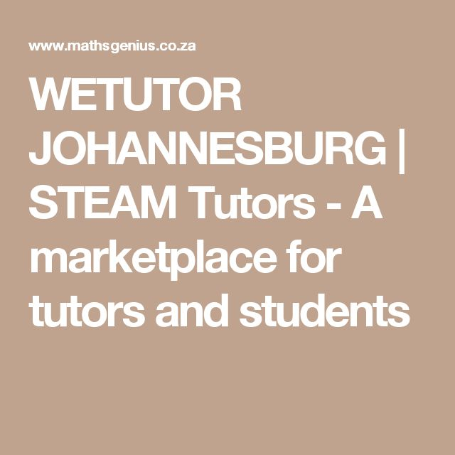 WETUTOR JOHANNESBURG | STEAM Tutors - A marketplace for tutors and students