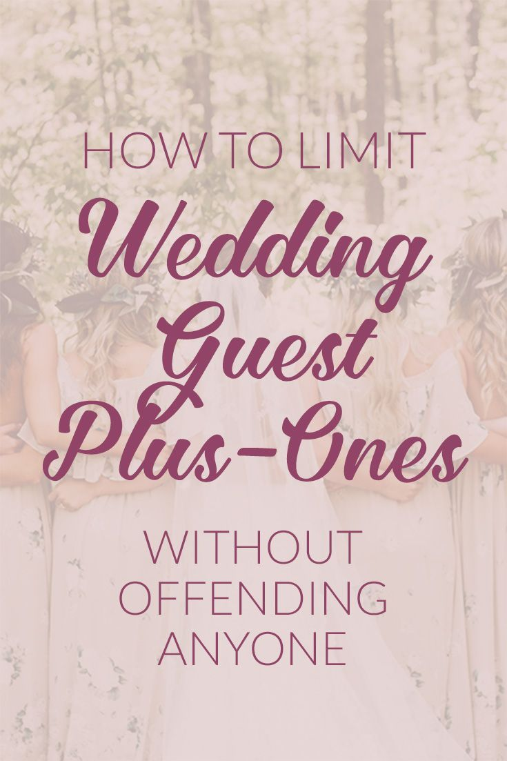 Navigating The Plus One Who Gets One Who Doesn T Get Wed Printables Wedding Planning How To Plan Wedding