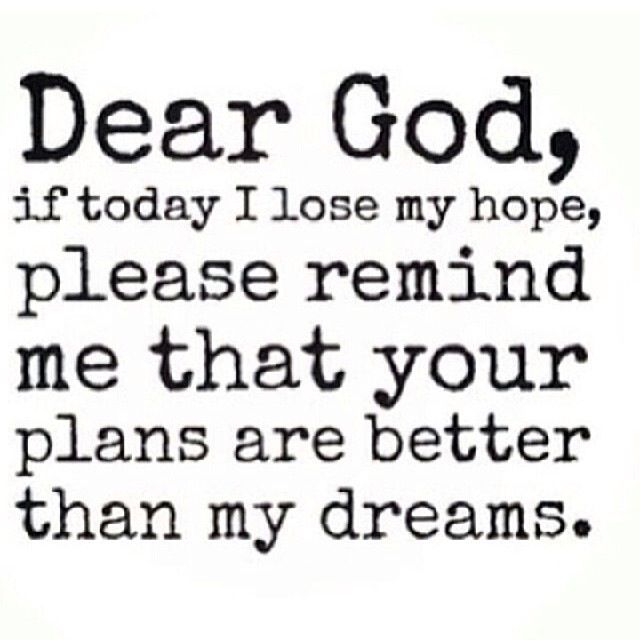 Gods plan will be beyond my dreams