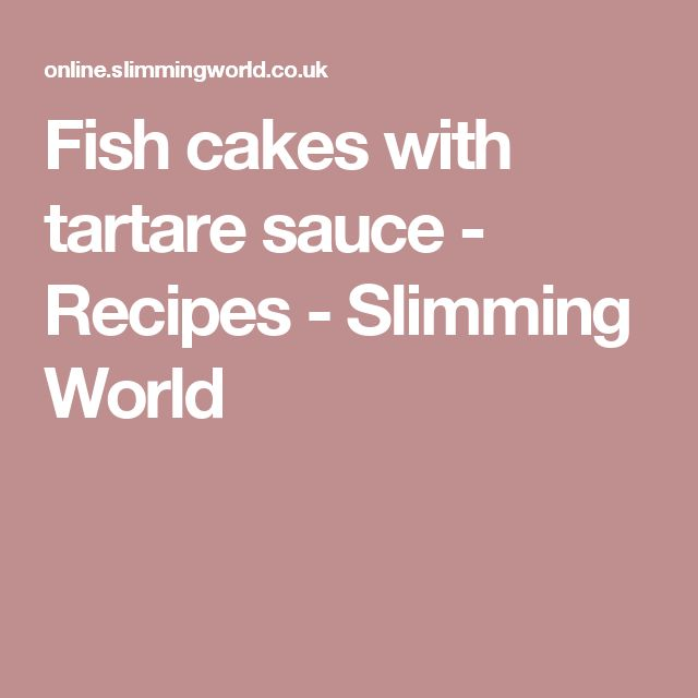 Fish cakes with tartare sauce - Recipes - Slimming World