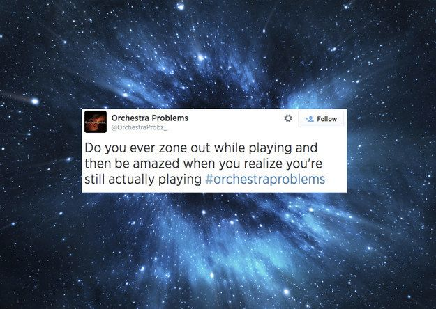 Zoning out completely in the middle of a concert. | 25 Problems Only People Who Have Played In A School Orchestra Will Understand