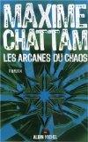 Les arcanes du chaos - Maxime Chattam