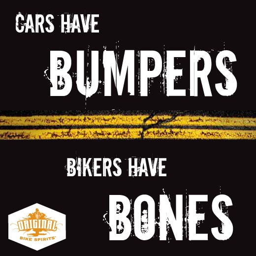Always keep your eyes peeled for bikers