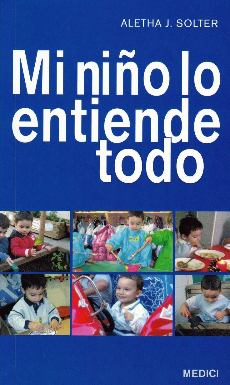 Mi niño lo entiende todo- Aletha J. Solter #libros #educación #niños