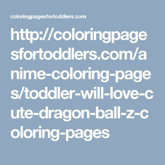 http://coloringpagesfortoddlers.com/anime-coloring-pages/toddler-will-love-cute-dragon-ball-z-coloring-pages