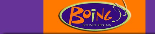 Boing! Bounce Rentals -- Founded in 2002, Boing! Bounce Rentals is the area's premier party rental company, specializing in inflatable moon bounces, bounce & slide combos, water slides, interactive games, dunk tanks and other fun stuff!