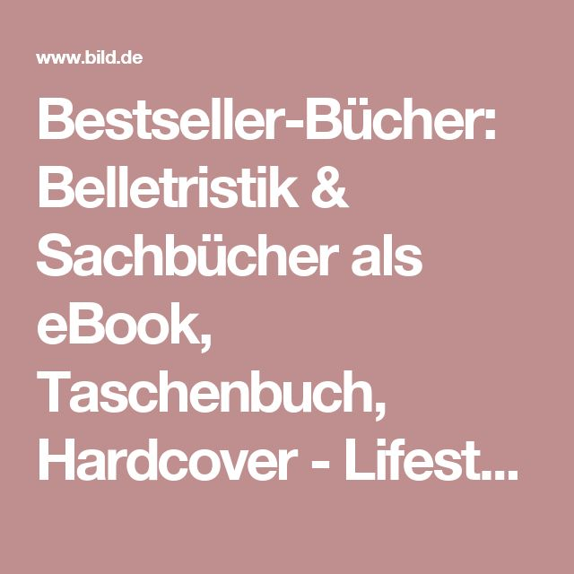 Bestseller-Bücher: Belletristik & Sachbücher als eBook, Taschenbuch, Hardcover  -  Lifestyle -  Bild.de