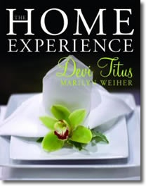 THE HOME EXPERIENCE - Making Your Home a Sanctuary of Love and a Haven of Peace by Devi Titus & Marilyn Weiher ... Living Smart Resources.  Get your home and the life around you in order.