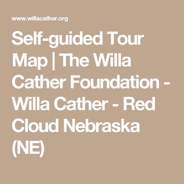 Self-guided Tour Map | The Willa Cather Foundation - Willa Cather - Red Cloud Nebraska (NE)