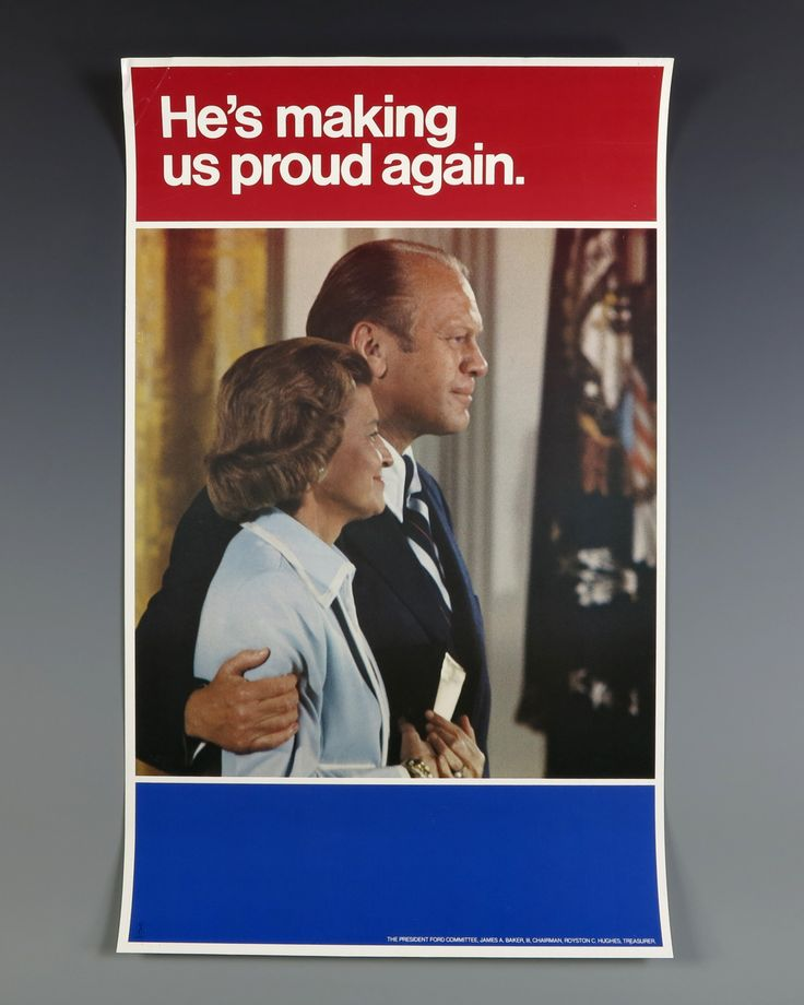 "A poster from Gerald R. Ford's 1976 presidential campaign with the slogan ""He's making us proud again."""