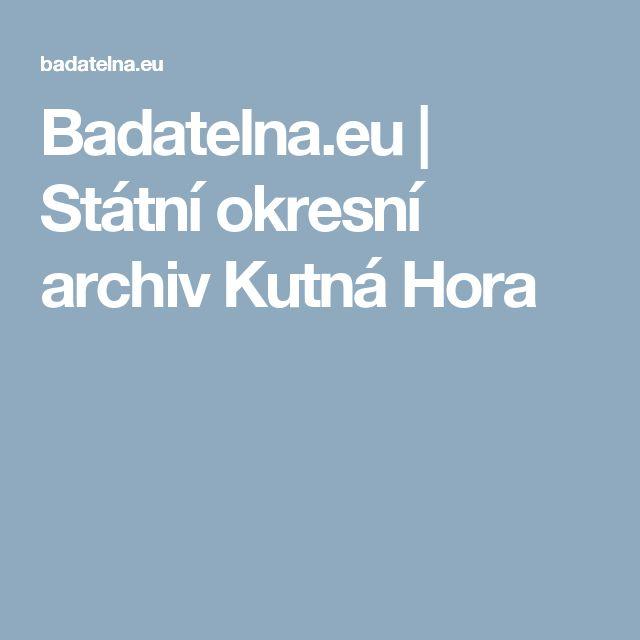 Badatelna.eu | Státní okresní archiv Kutná Hora