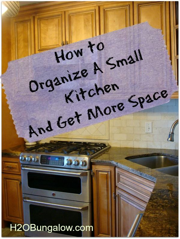 How To Organize A Small Kitchen And Get More Space www.H2OBungalow.com