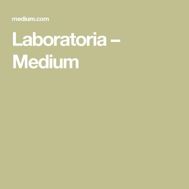Laboratoria – Medium