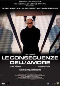 Frasi celebri tratte da Le conseguenze dell'amore, film scritto e diretto da Paolo Sorrentino uscito nelle sale cinematografiche il 24 settembre 2004...