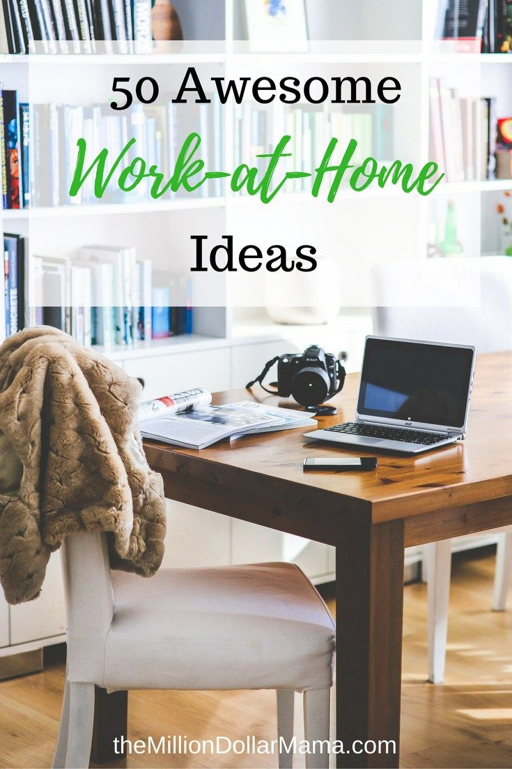 Want to make money from home? Here are 50 Awesome Work-at-Home Ideas - The Million Dollar Mama