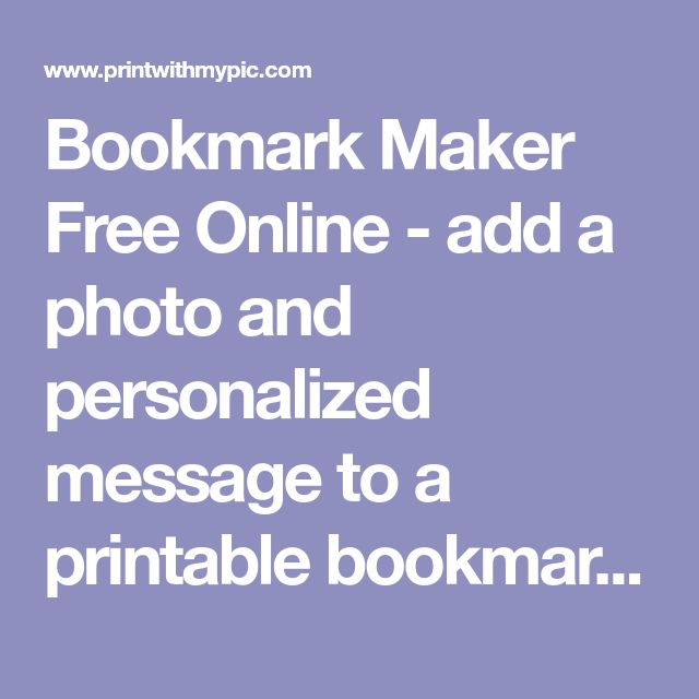 Bookmark Maker Free Online - add a photo and personalized message to a printable bookmark template