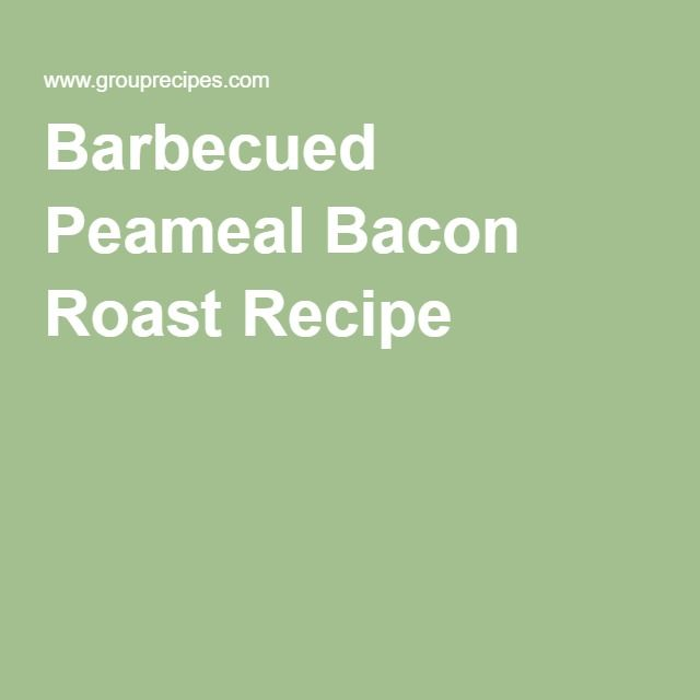 Barbecued Peameal Bacon Roast Recipe