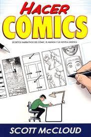 Hacer Cómics. Secretos narrativos del cómic, el manga y la novela gráfica.