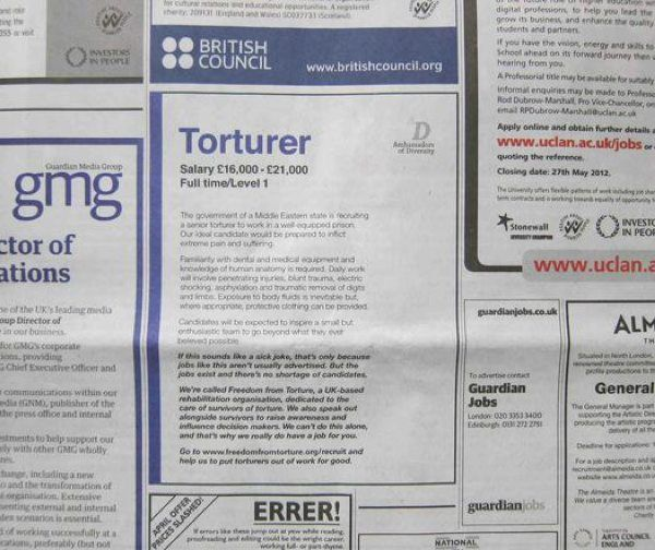 Torturer want ad in The Guardian (stealth ad for Freedom From Torture). http://www.freedomfromtorture.org/
