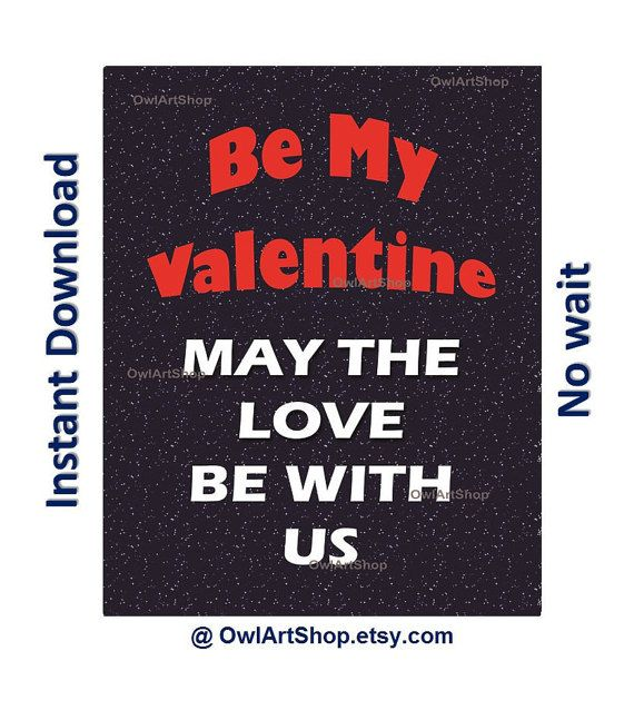 Be My Valentine May the LOVE be with US Romantic by OwlArtShop