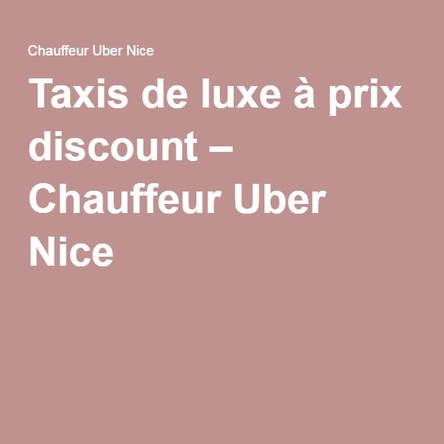 Taxis de luxe à prix discount – Chauffeur Uber Nice