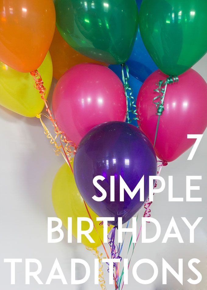 7 Simple Birthday Traditions to start with your family. They are easy and inexpensive ideas.