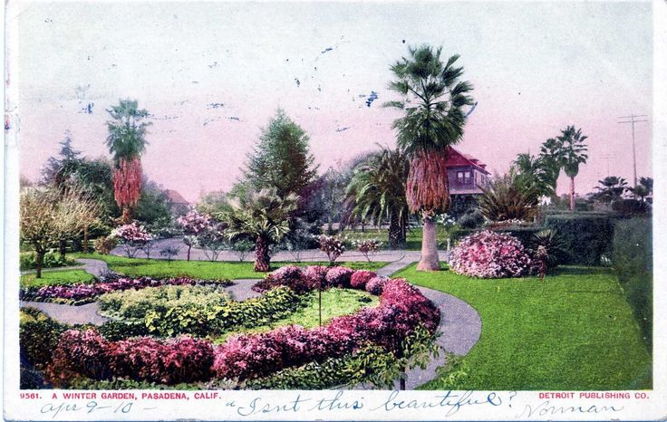 This Postcard from Warm and Sunny Places is from Pasadena, California. Look at that beautiful garden!