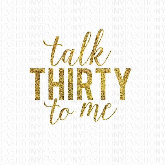 Instant Download Talk Thirty To Me Birthday Svg 30th