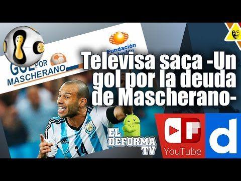 Televisa saca Un gol por la deuda de Mascherano