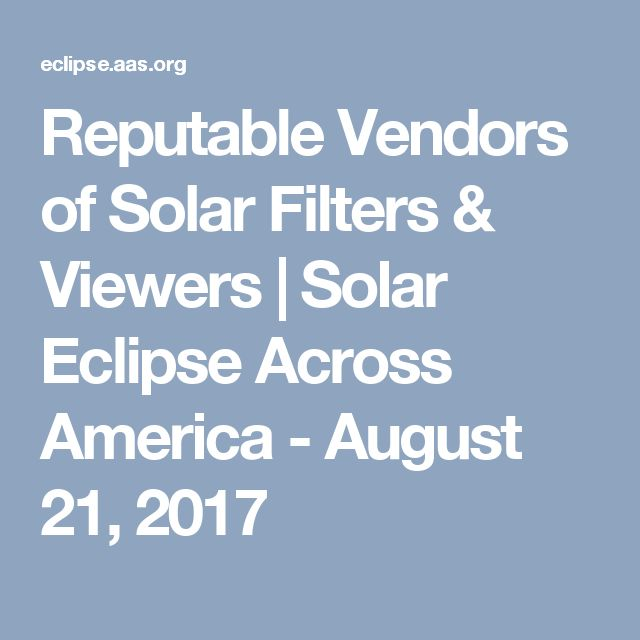 Reputable Vendors of Solar Filters & Viewers   Solar Eclipse Across America - August 21, 2017