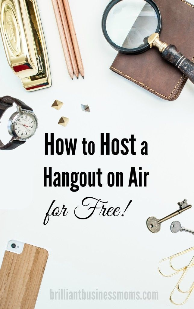 Google Plus Hangouts: A Comprehensive Guide to Hosting a Google+ Hangout for Free   |   Brilliant Business Moms