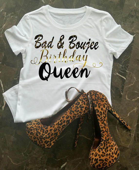 Birthday T-Shirt, Bad & Boujee Birthday Shirt, Birthday Queen Shirt, Birthday Shirt, Birthday Shirt, Birthday Girl, Black and Gold Shirt